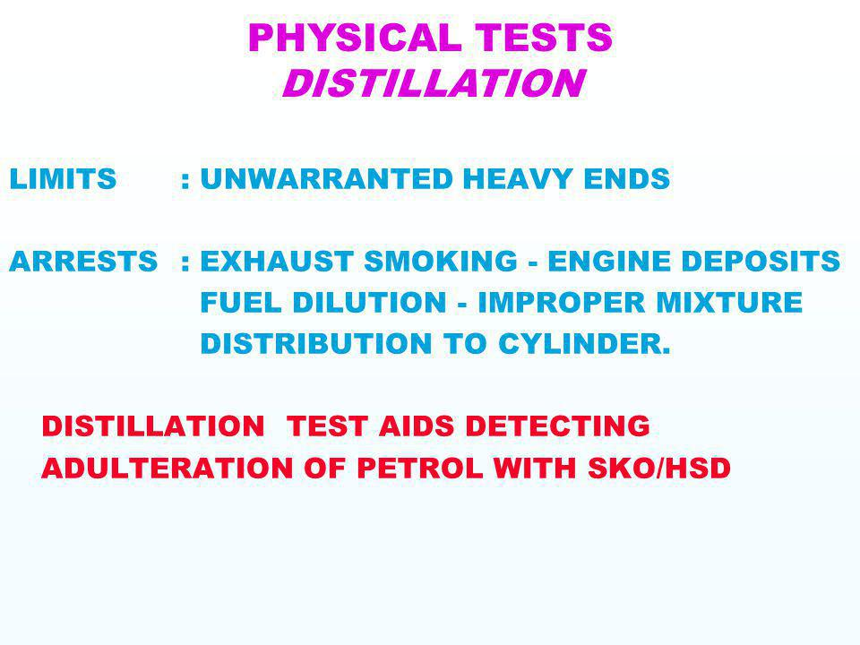 PHYSICAL TESTS DISTILLATION