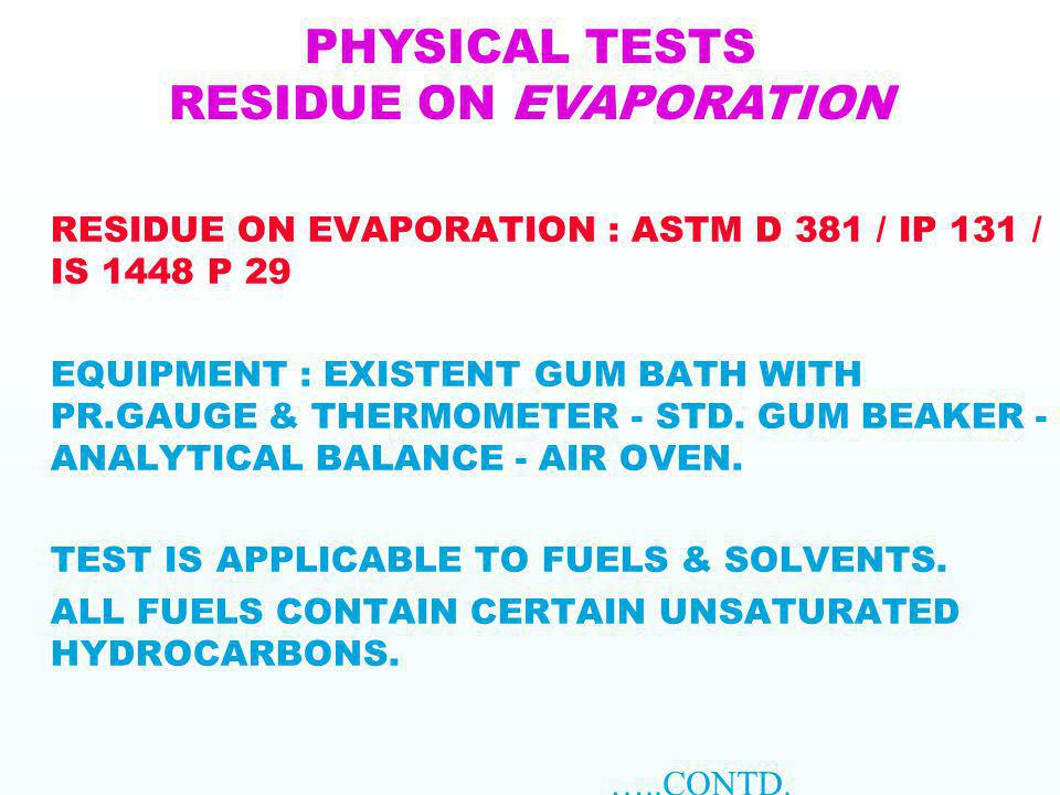 PHYSICAL TESTS RESIDUE ON EVAPORATION