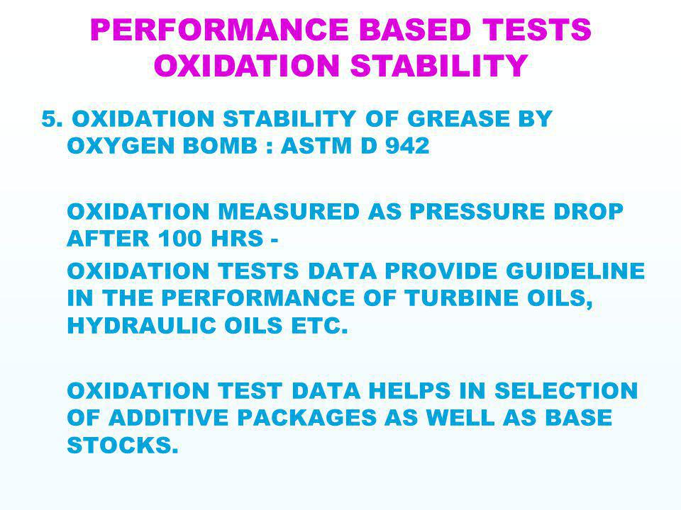 PERFORMANCE BASED TESTS OXIDATION STABILITY