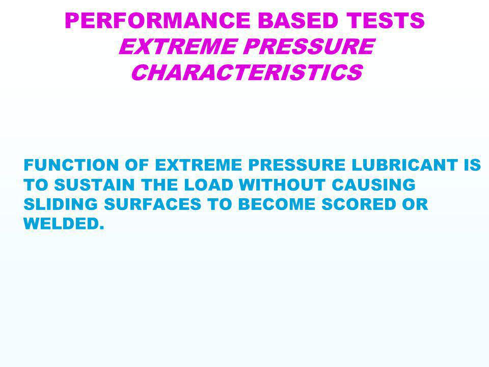 PERFORMANCE BASED TESTS EXTREME PRESSURE CHARACTERISTICS