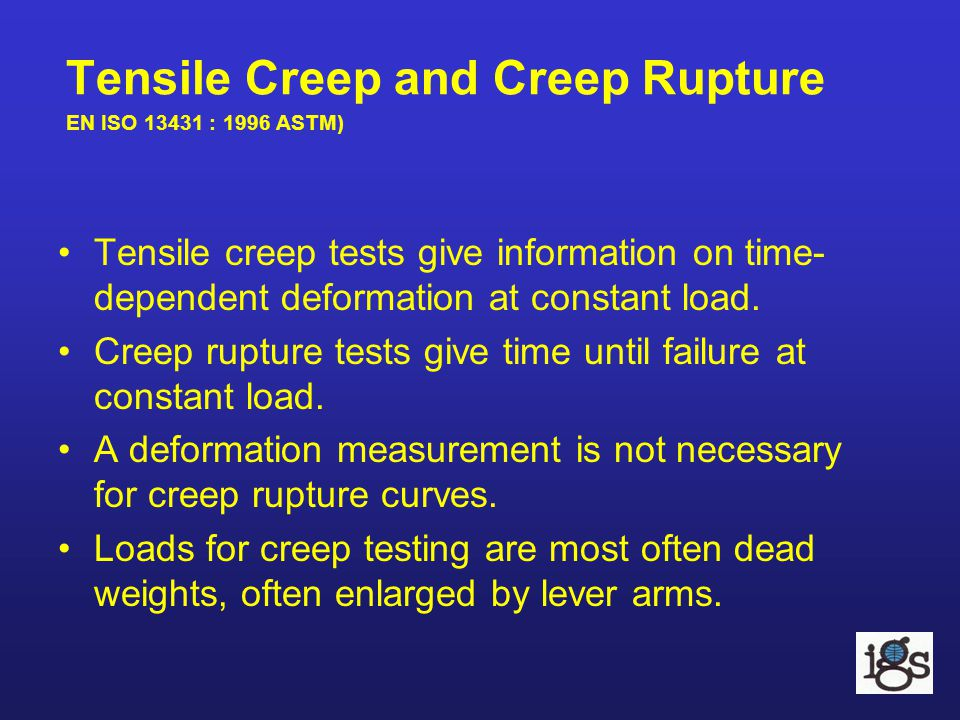Tensile Creep and Creep Rupture EN ISO 13431 : 1996 ASTM)