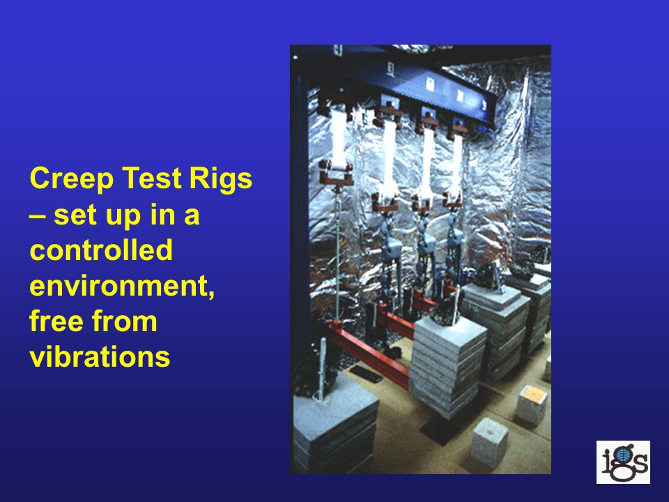 Creep Test Rigs – set up in a controlled environment, free from vibrations