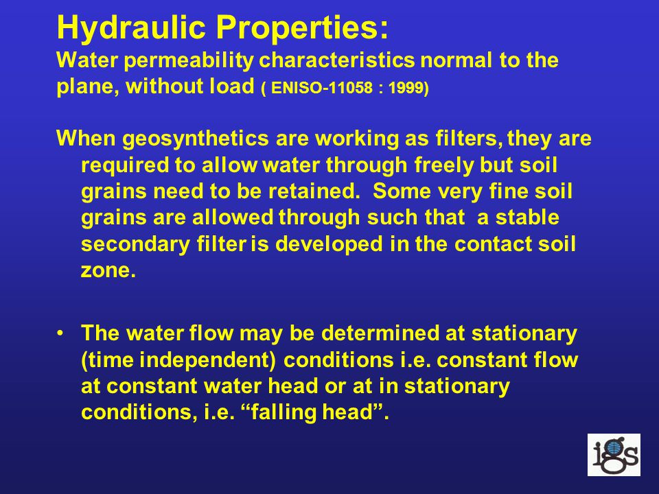 Hydraulic Properties: Water permeability characteristics normal to the plane, without load ( ENISO-11058 : 1999)