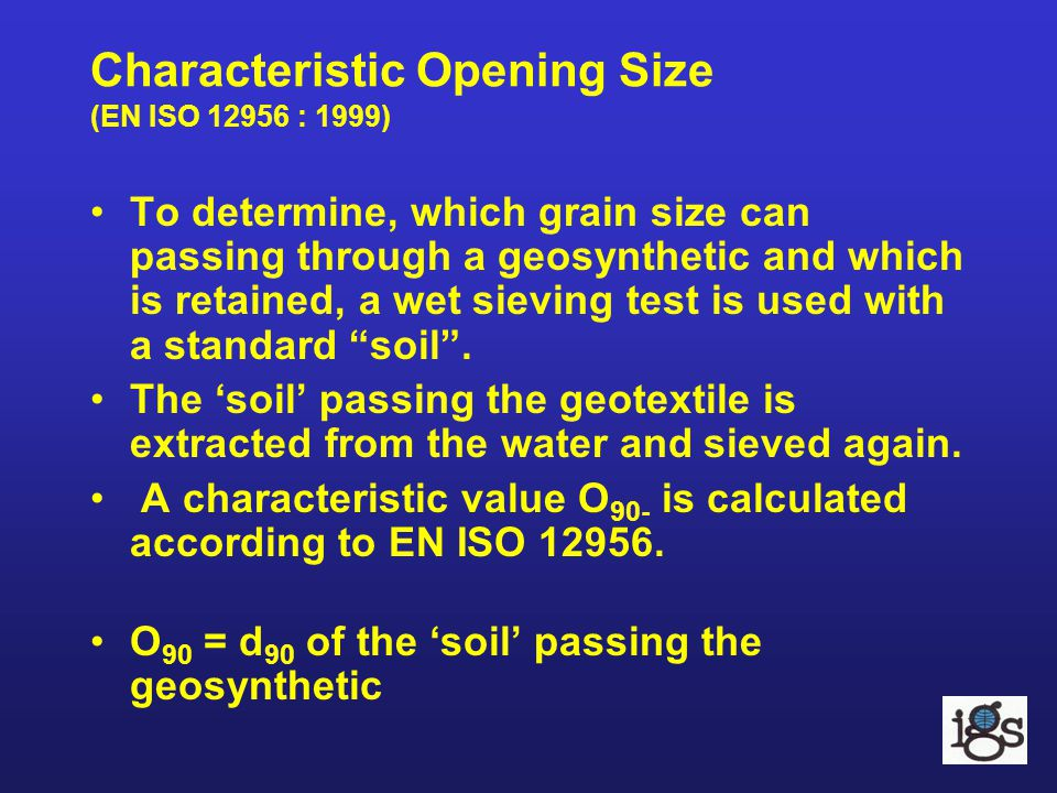 Characteristic Opening Size (EN ISO 12956 : 1999)