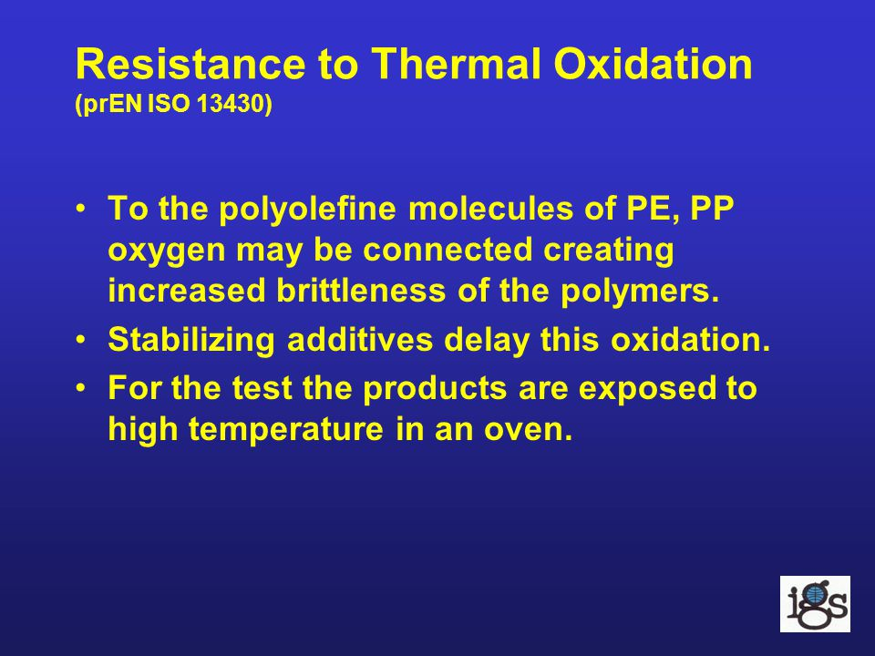 Resistance to Thermal Oxidation (prEN ISO 13430)