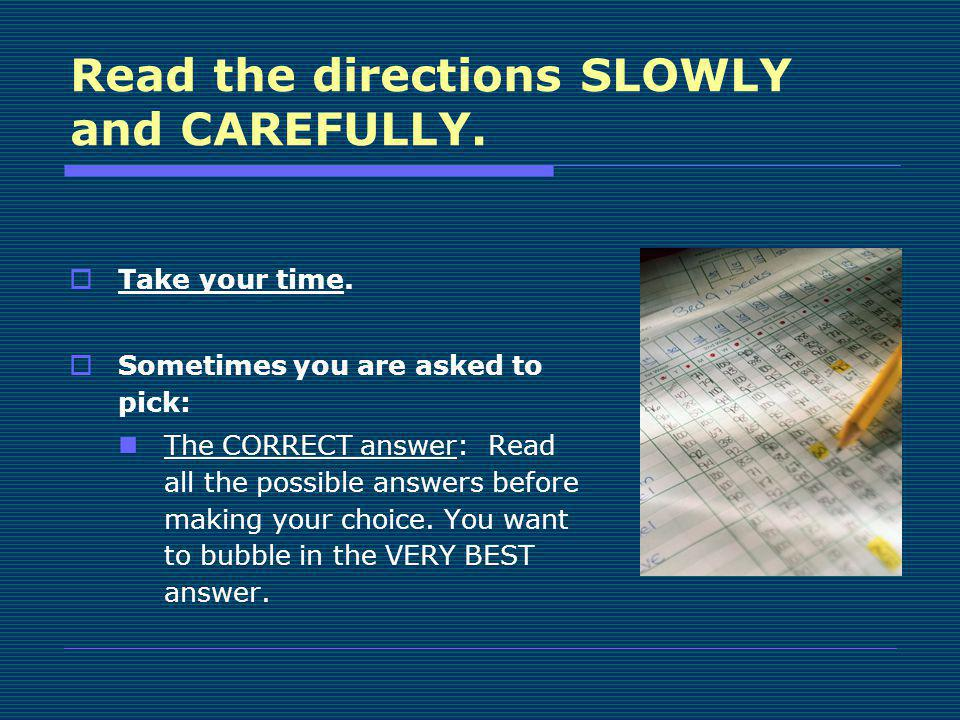 Read the directions SLOWLY and CAREFULLY.