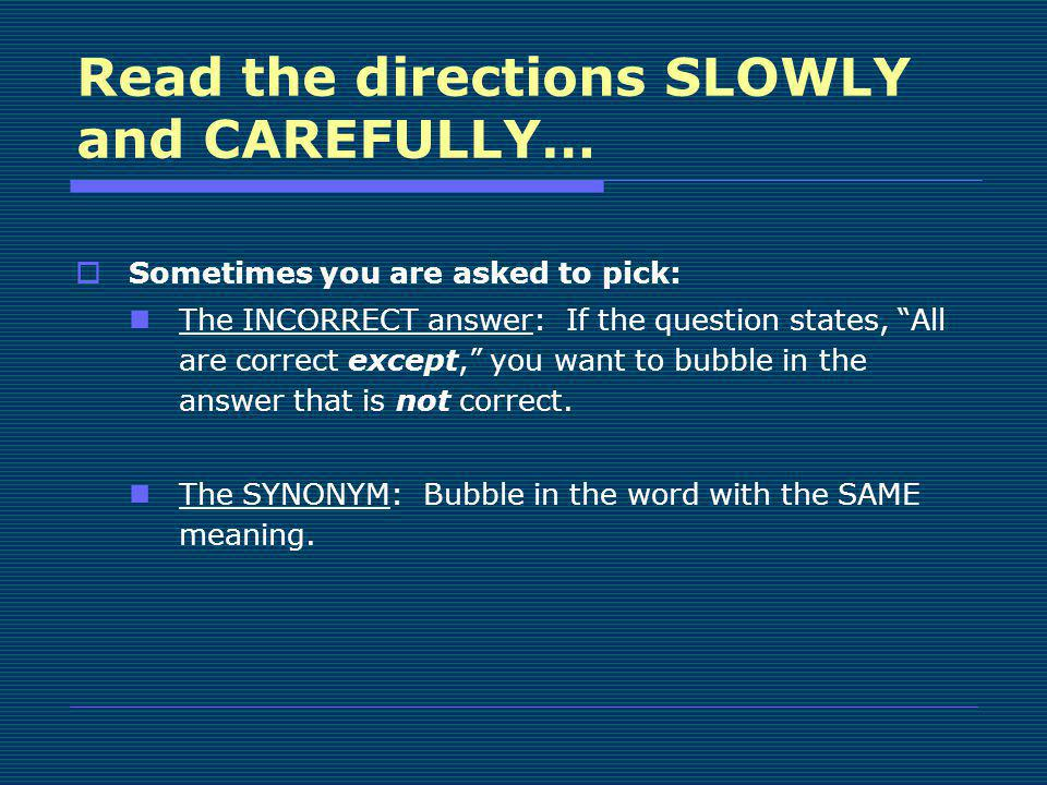 Read the directions SLOWLY and CAREFULLY…