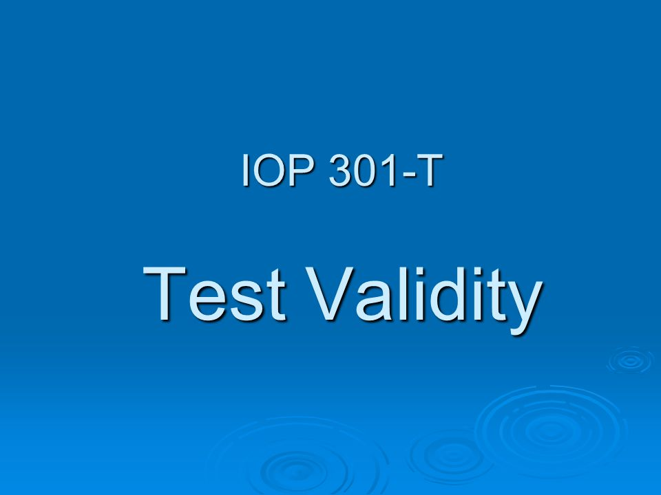 IOP 301-T Test Validity