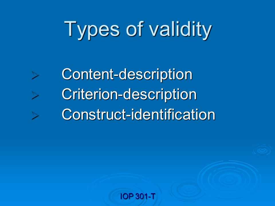 Types of validity Content-description Criterion-description