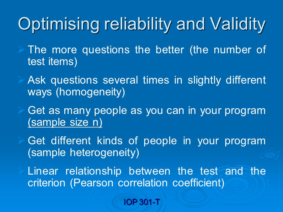 Optimising reliability and Validity