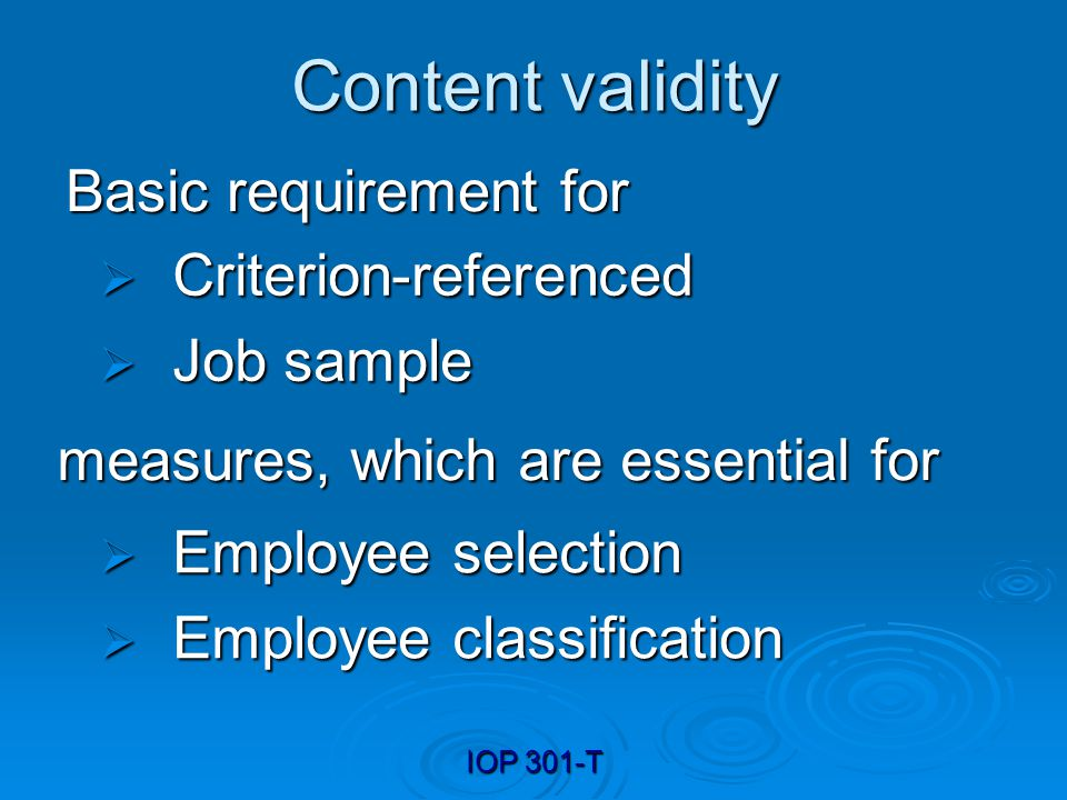 Content validity Basic requirement for Criterion-referenced Job sample