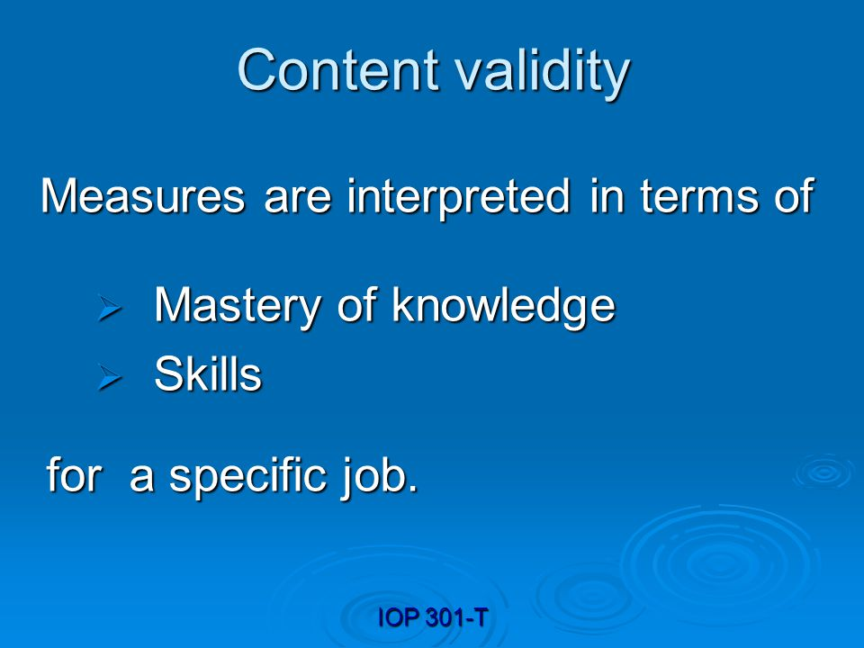 Content validity Measures are interpreted in terms of