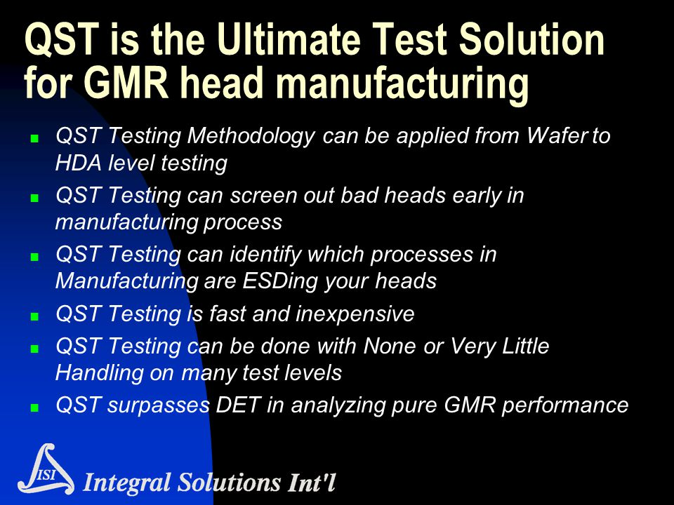 QST is the Ultimate Test Solution for GMR head manufacturing