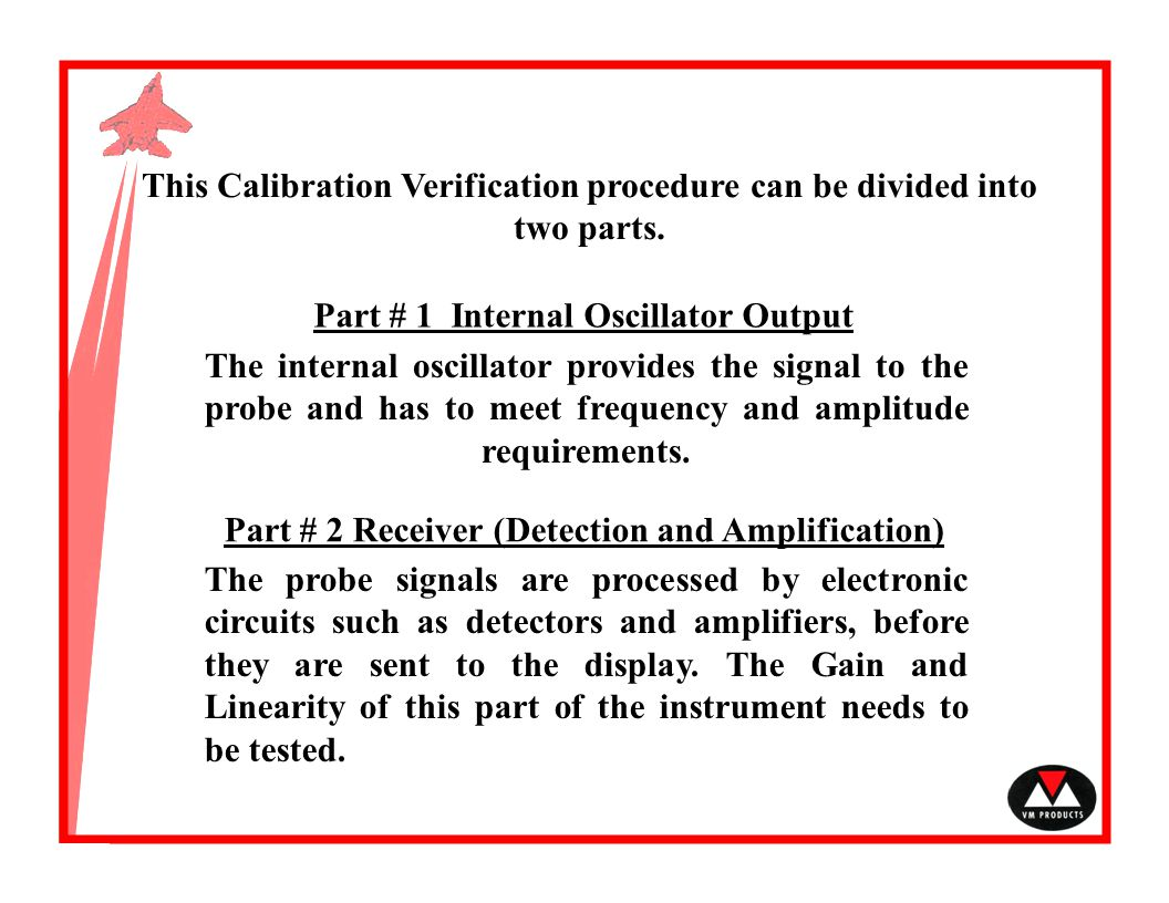 This Calibration Verification procedure can be divided into two parts.