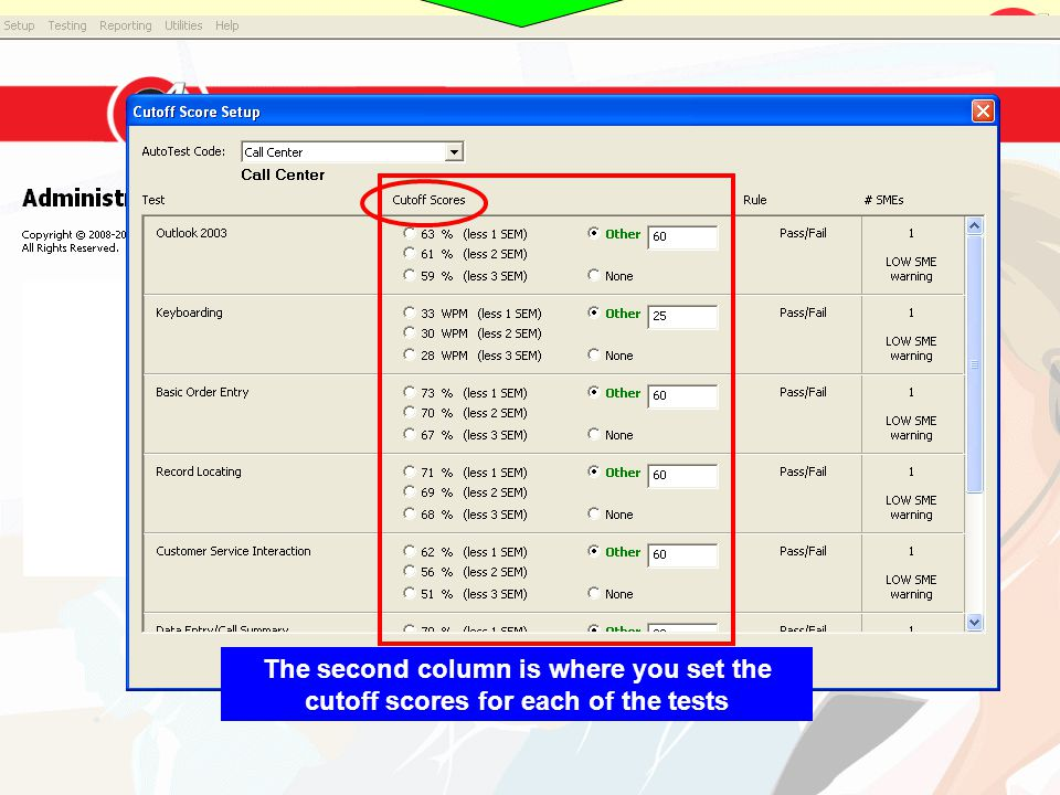 The second column is where you set the cutoff scores for each of the tests
