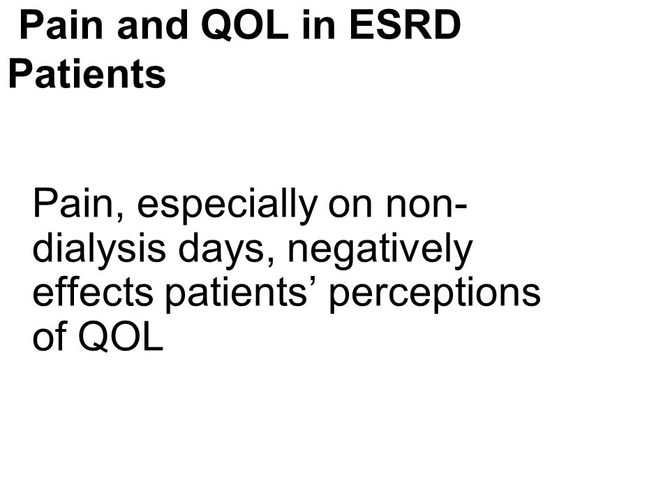 Pain and QOL in ESRD Patients