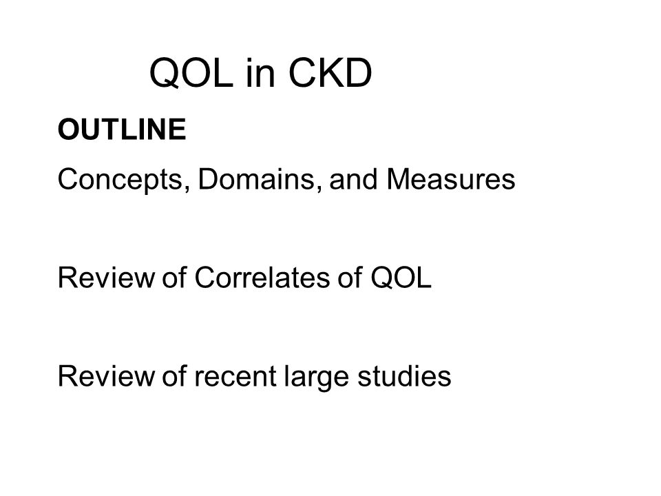 QOL in CKD OUTLINE Concepts, Domains, and Measures