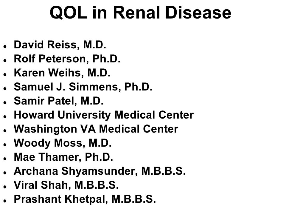 QOL in Renal Disease David Reiss, M.D. Rolf Peterson, Ph.D.