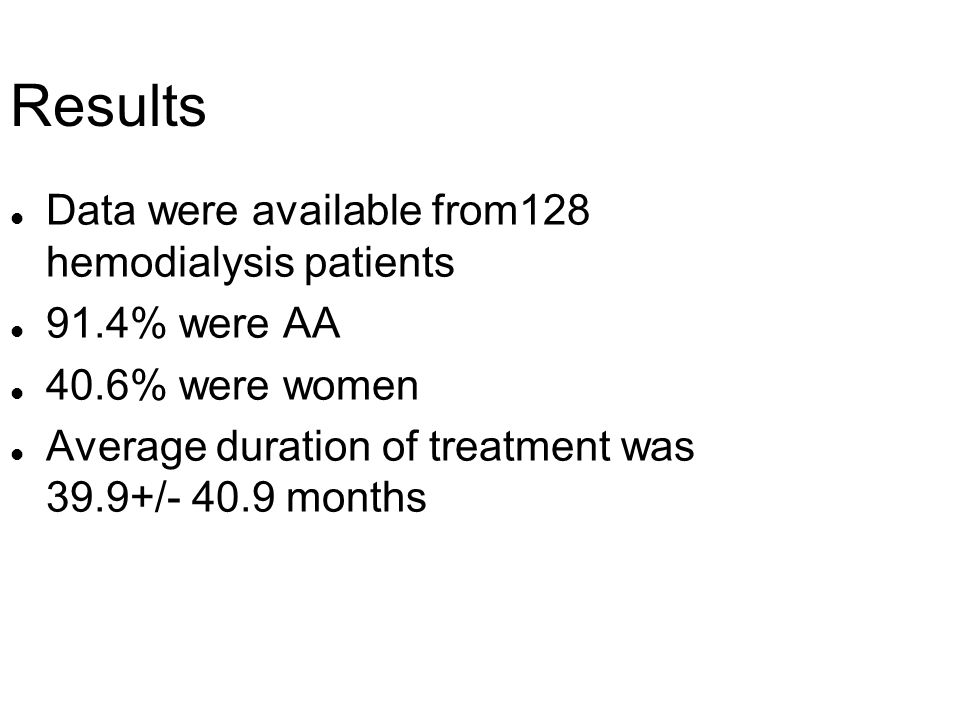 Results Data were available from128 hemodialysis patients