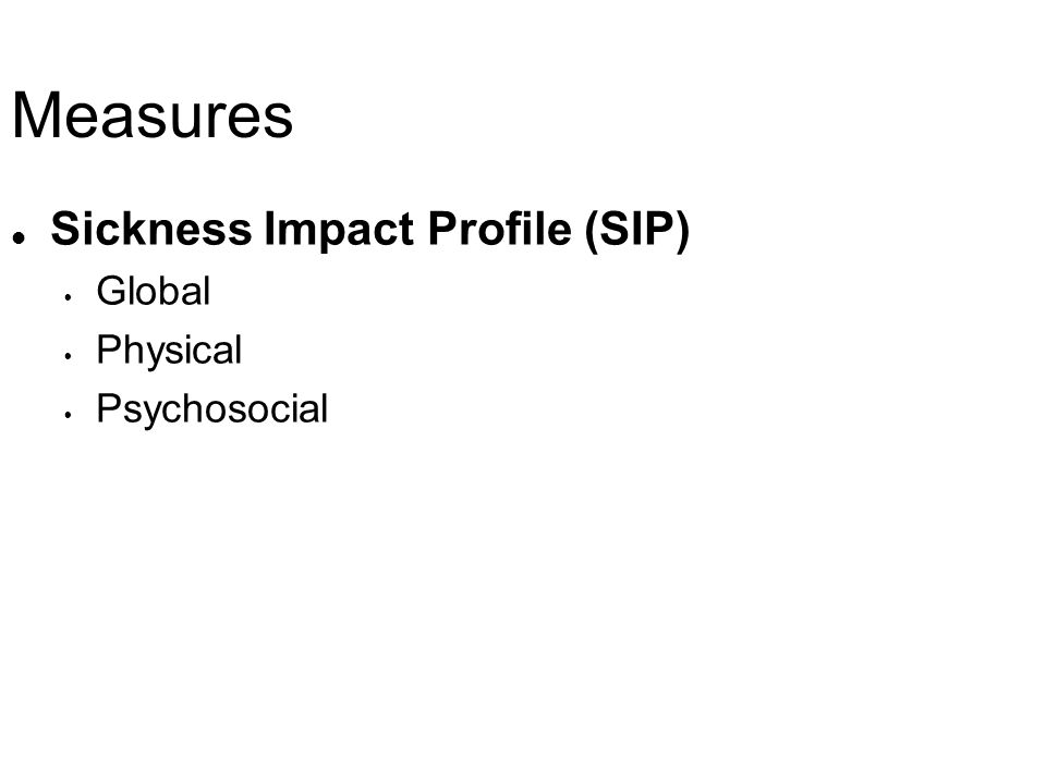 Measures Sickness Impact Profile (SIP) Global Physical Psychosocial