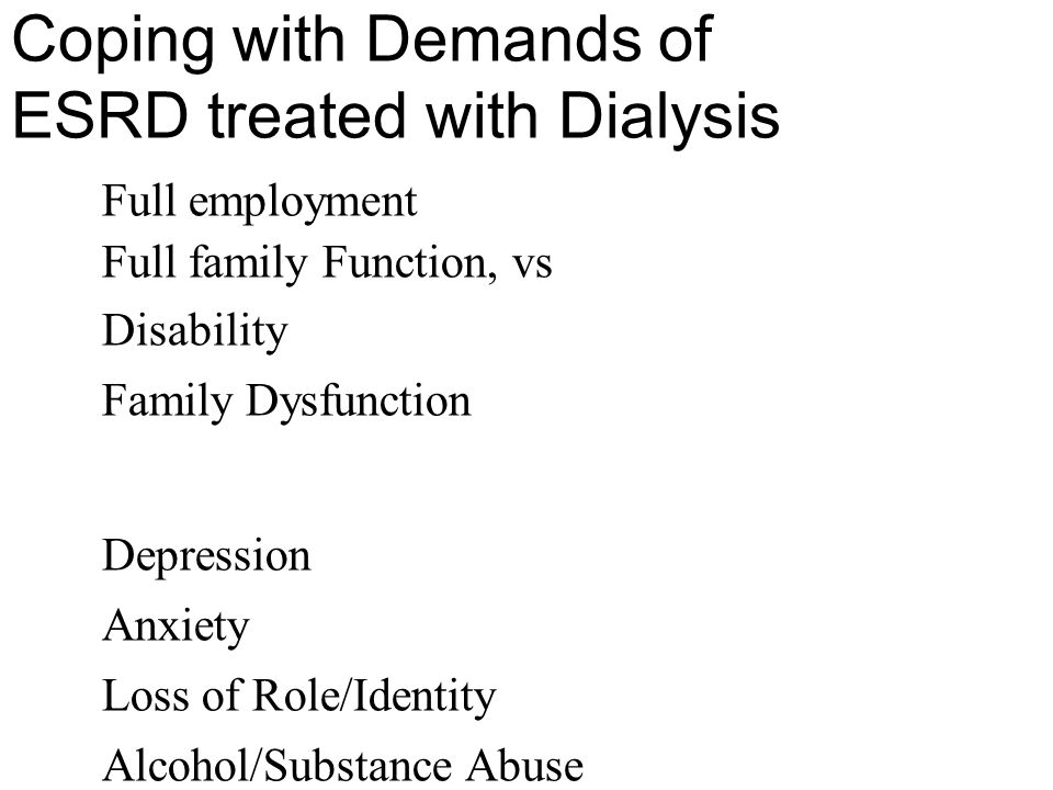 Coping with Demands of ESRD treated with Dialysis