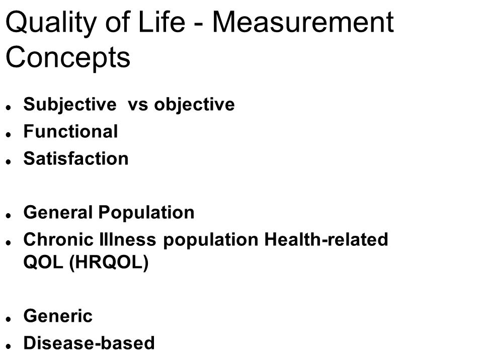 Quality of Life - Measurement Concepts