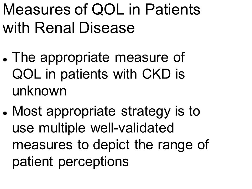 Measures of QOL in Patients with Renal Disease