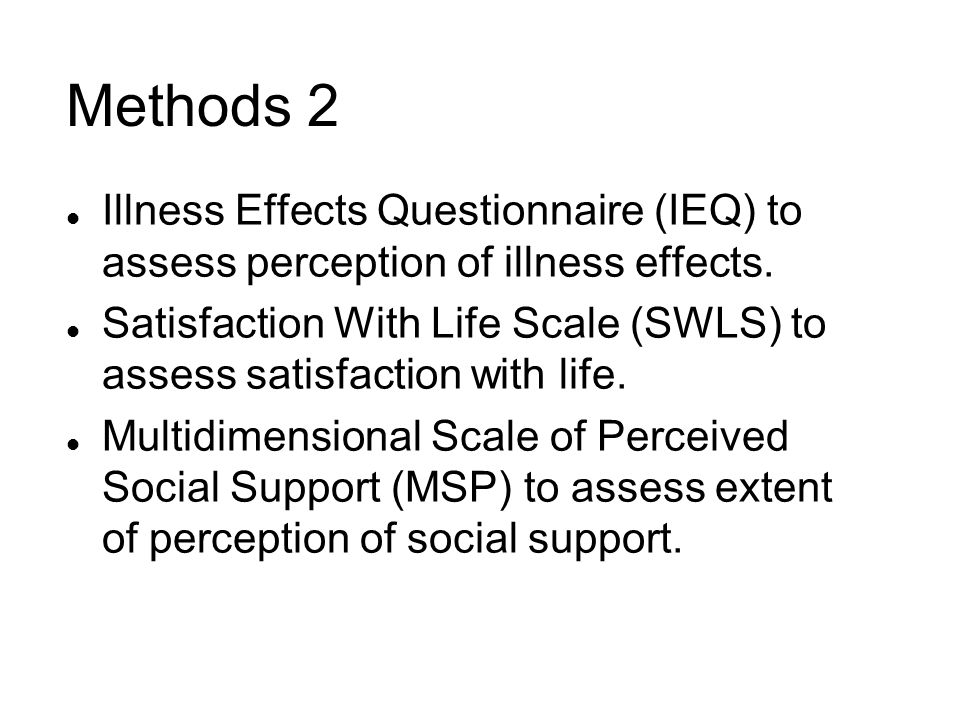 Methods 2 Illness Effects Questionnaire (IEQ) to assess perception of illness effects.