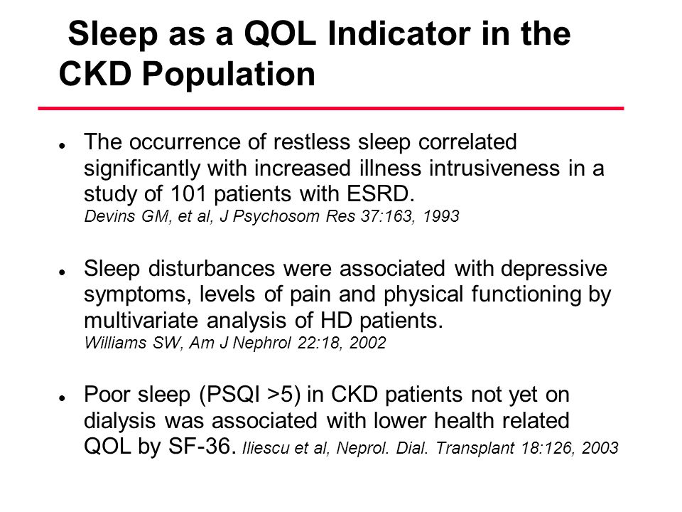 Sleep as a QOL Indicator in the CKD Population