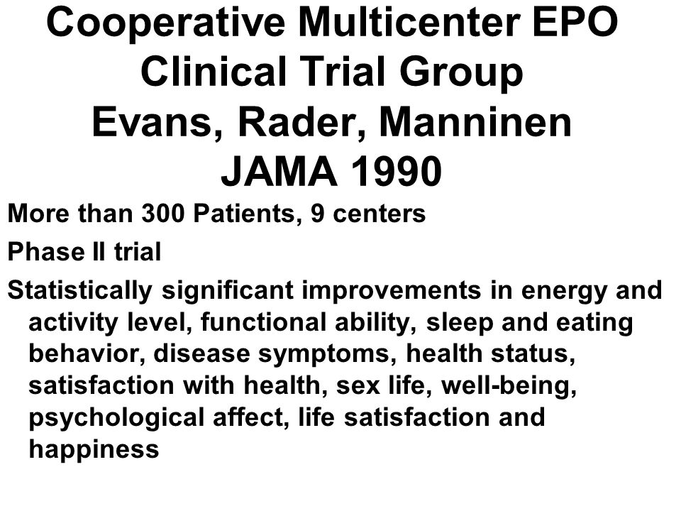 Cooperative Multicenter EPO Clinical Trial Group Evans, Rader, Manninen JAMA 1990