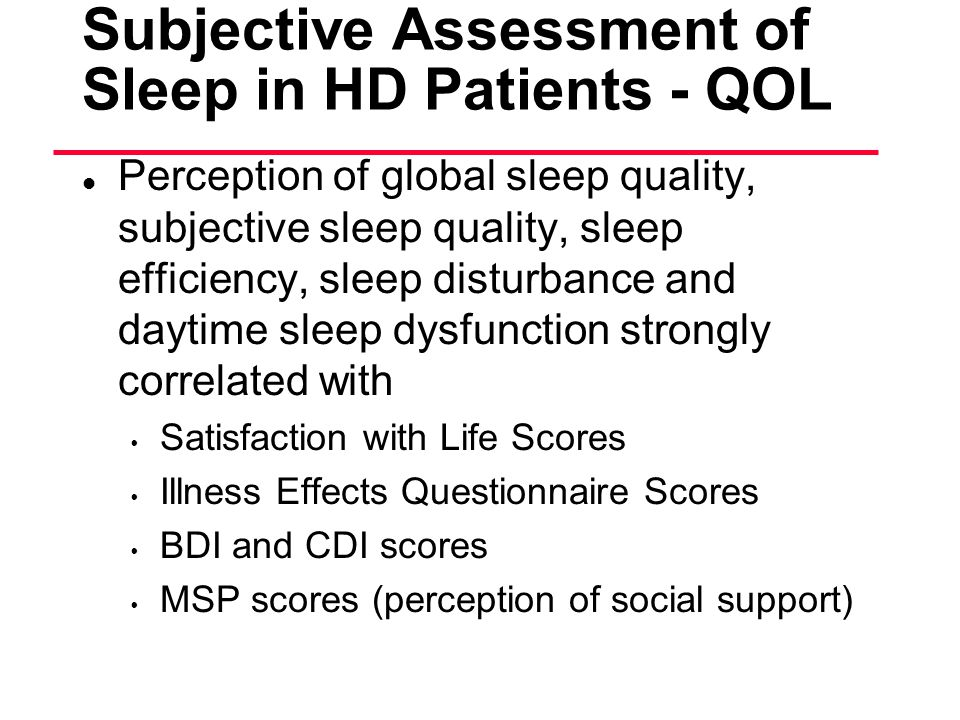 Subjective Assessment of Sleep in HD Patients - QOL