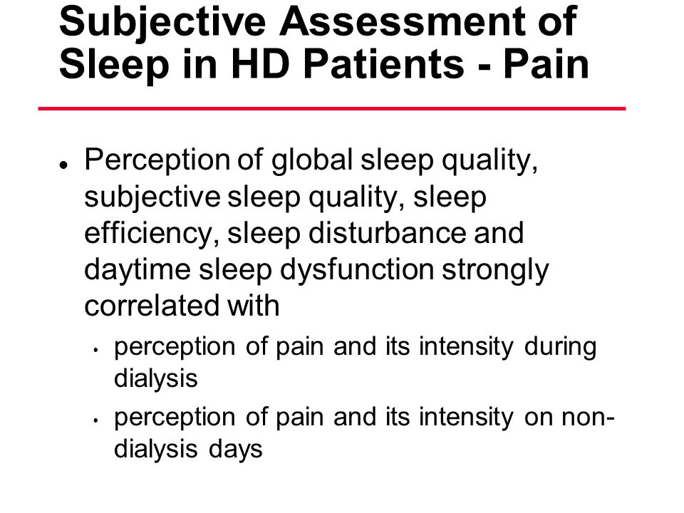 Subjective Assessment of Sleep in HD Patients - Pain
