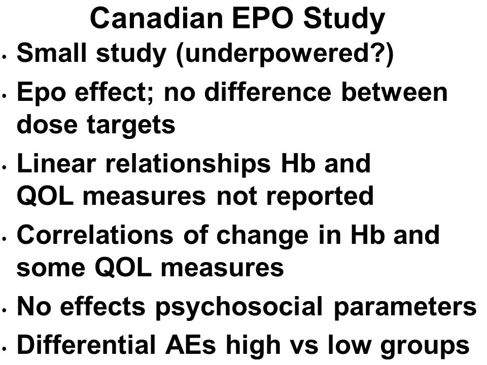 Canadian EPO Study Small study (underpowered )
