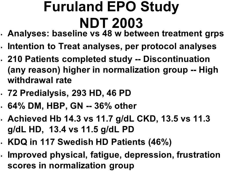 Furuland EPO Study NDT 2003 Analyses: baseline vs 48 w between treatment grps. Intention to Treat analyses, per protocol analyses.