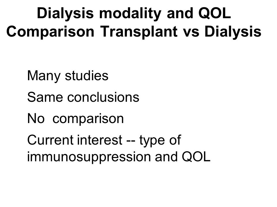 Dialysis modality and QOL Comparison Transplant vs Dialysis