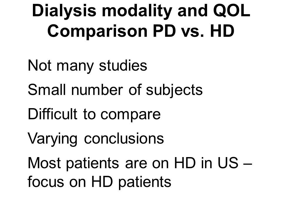 Dialysis modality and QOL Comparison PD vs. HD