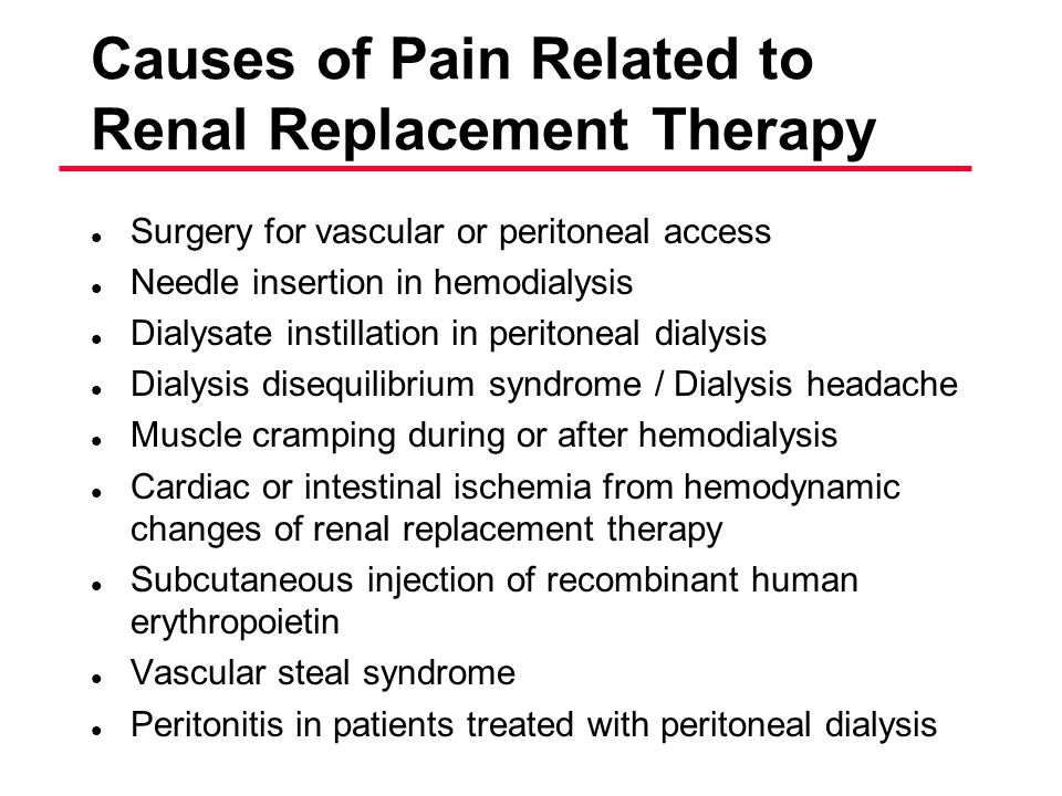 Causes of Pain Related to Renal Replacement Therapy