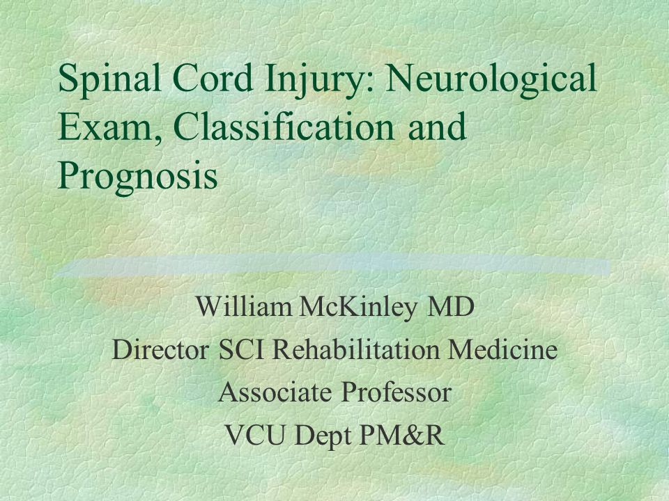 Spinal Cord Injury: Neurological Exam, Classification and Prognosis