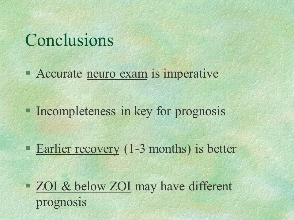 Conclusions Accurate neuro exam is imperative