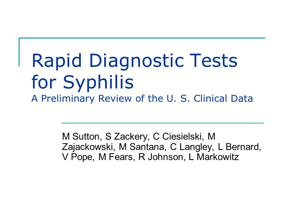 Rapid Diagnostic Tests for Syphilis A Preliminary Review of the U. S