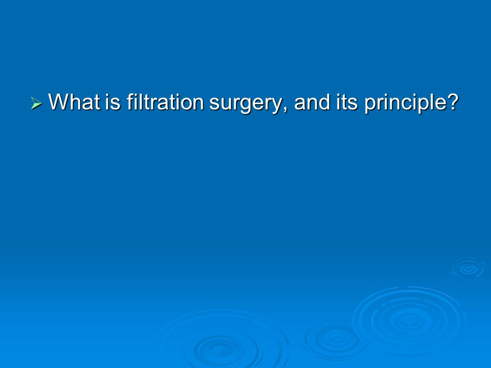 What is filtration surgery, and its principle