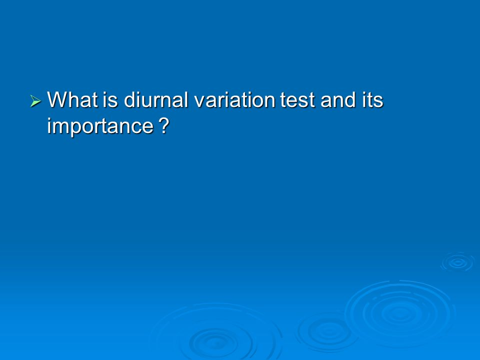 What is diurnal variation test and its importance