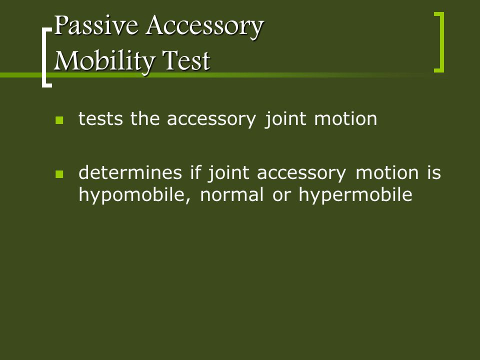 Passive Accessory Mobility Test