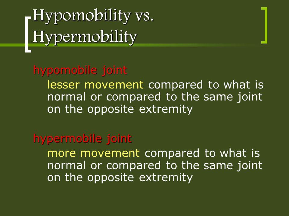 Hypomobility vs. Hypermobility