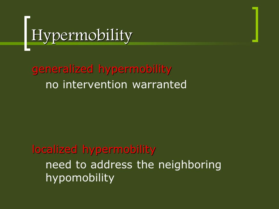 Hypermobility generalized hypermobility no intervention warranted