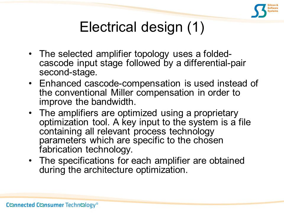 Electrical design (1) The selected amplifier topology uses a folded-cascode input stage followed by a differential-pair second-stage.