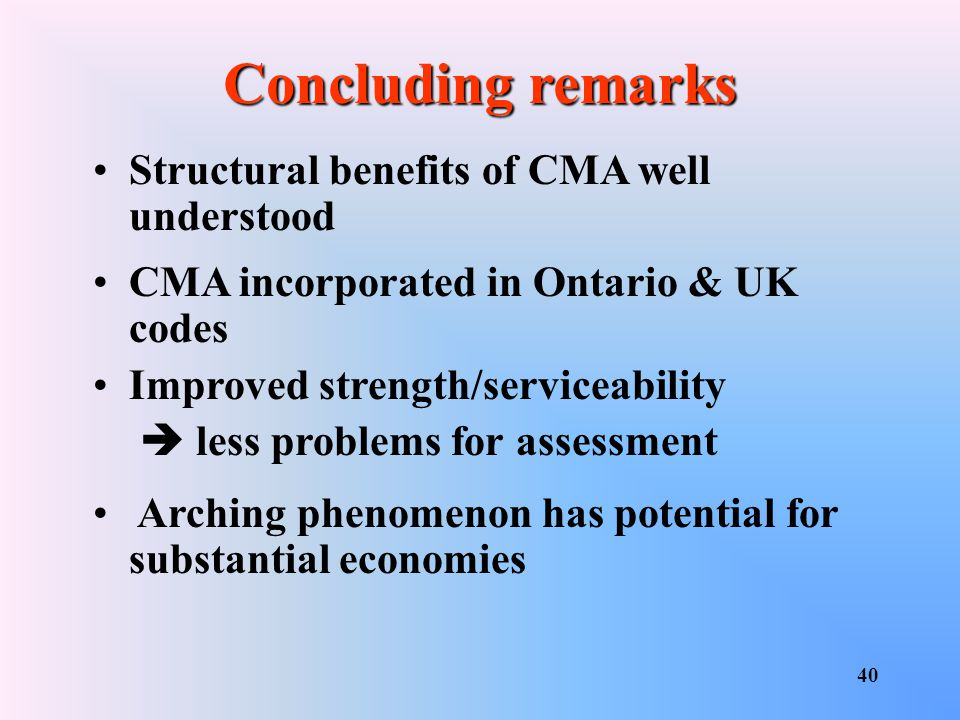 Concluding remarks Structural benefits of CMA well understood