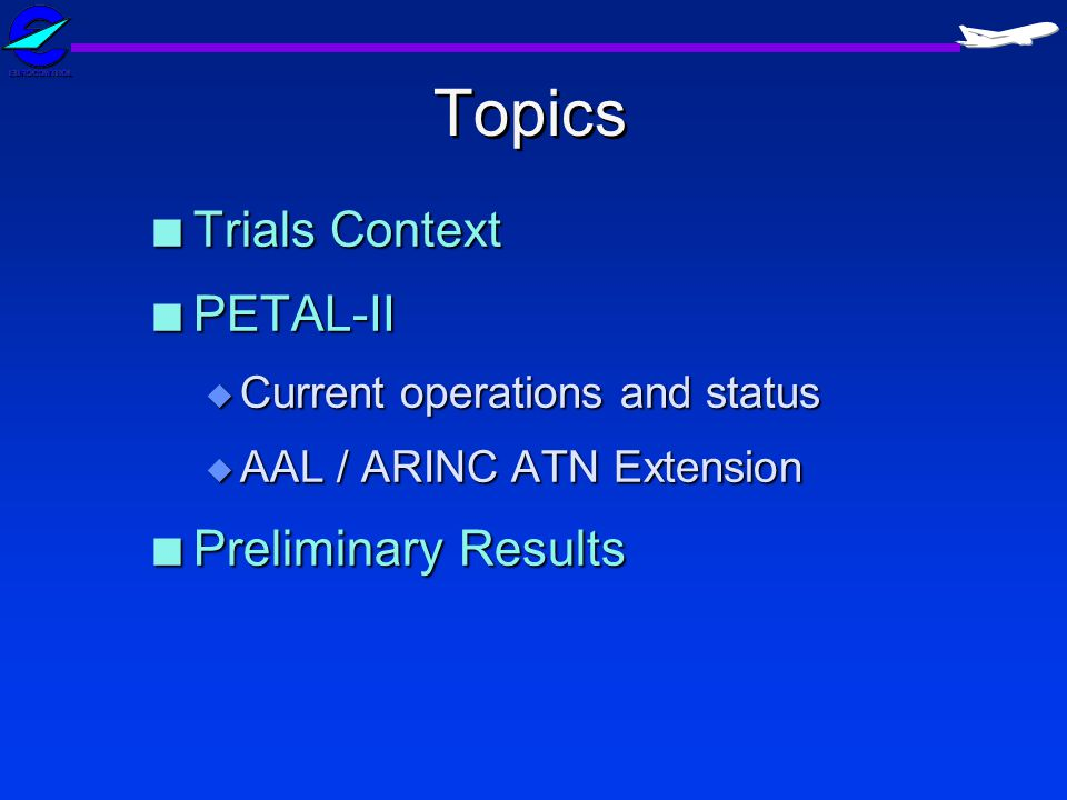 Topics Trials Context PETAL-II Preliminary Results