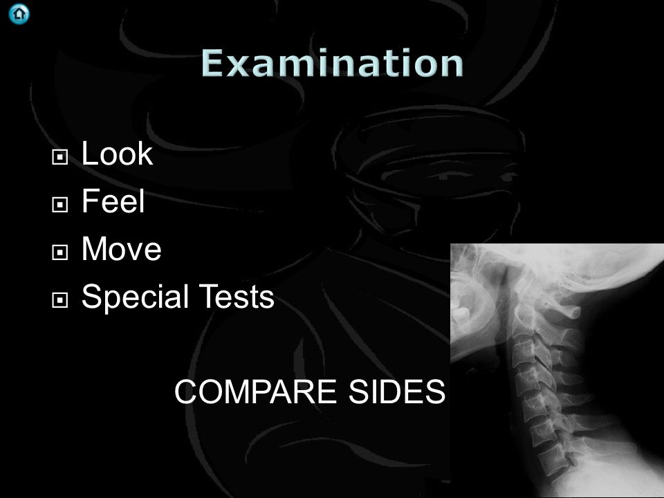 Examination Look Feel Move Special Tests COMPARE SIDES