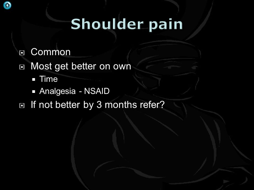 Shoulder pain Common Most get better on own